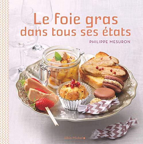 Le foie gras dans tous ses états: Mesuron, Philippe