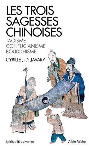 9782226241986: Les trois sagesses chinoises : Taoïsme, confucianisme, bouddhisme