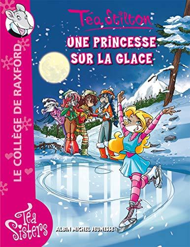 9782226242433: T�a Sisters - Le coll�ge de Raxford, Tome 10 : Une princesse sur la glace