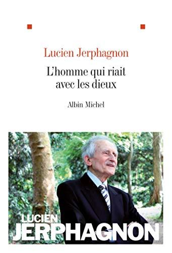 L'homme qui riait avec les dieux [Paperback]: Lucien Jerphagnon