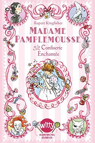 9782226243522: Madame Pamplemousse et la confiserie enchantée - tome 3