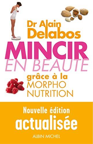 9782226245649: Mincir en beauté grâce à la morpho-nutrition