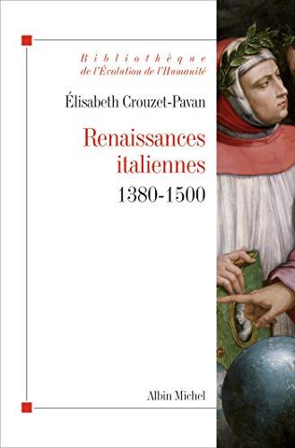 Renaissances italiennes 1380-1500: Crouzet-Pavan, Elisabeth