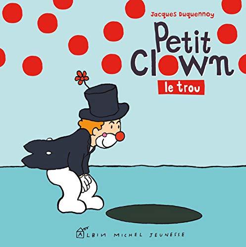 Le trou (Petit clown): Jacques Duquennoy