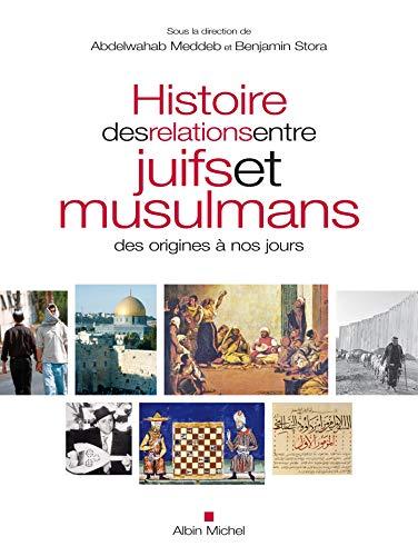 9782226248510: Histoire des relations entre juifs et musulmans des origines à nos jours