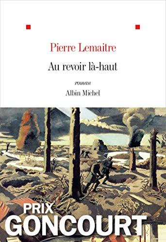 9782226249678: Au revoir là-haut - Prix Goncourt 2013