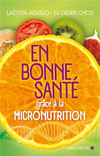 9782226250483: En bonne santé grâce à la micronutrition