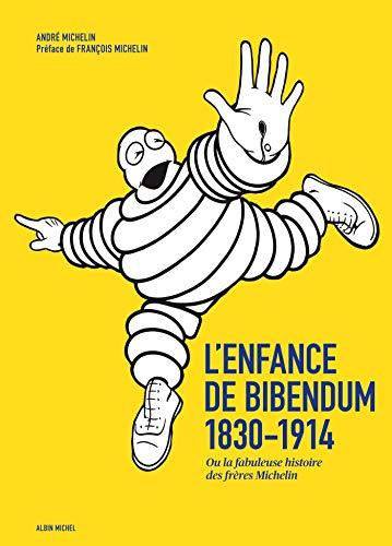 9782226250582: L'enfance de Bibendum : Ou la fabuleuse histoire des fr�res Michelin