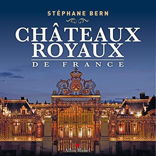 9782226250636: Châteaux royaux de France
