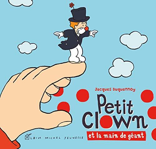 Petit clown et la main de géant: Jacques Duquennoy