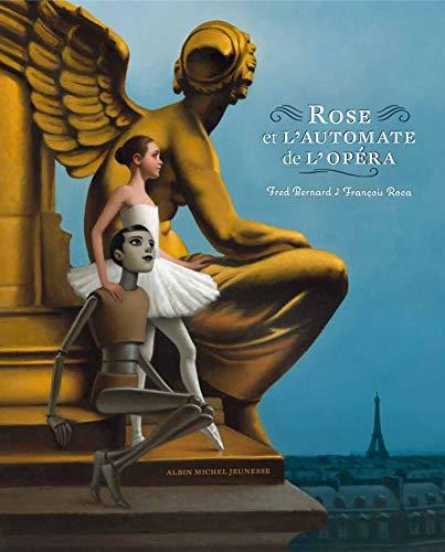 Rose et l'automate de l'opéra: F Bernard, François
