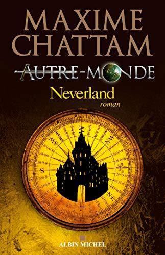 9782226252012: Autre-Monde, Tome 6 : Neverland