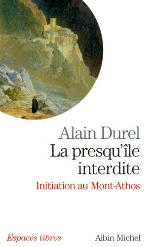 La presqu'île interdite : Initiation au Mont: Alain Durel