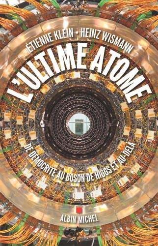 9782226253798: L'ultime atome : De D�mocrite au Boson de Higgs et au-del�