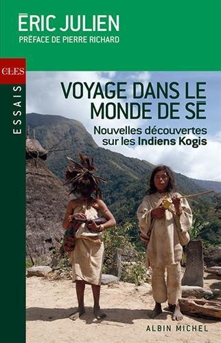 9782226254054: Voyage dans le monde de S� : Nouvelles d�couvertes sur les Indiens Kogis (Essais/Cl�s)