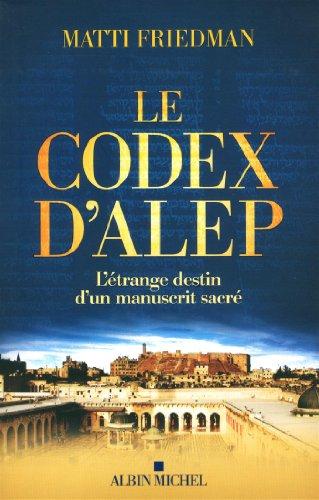 9782226254832: Le codex d'Alep : L'étrange destin d'un manuscrit sacré