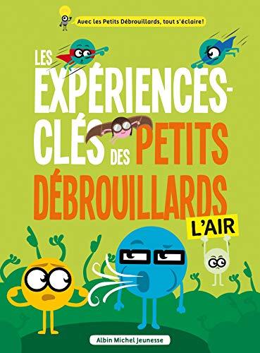 9782226254887: Les exp�riences-cl�s des Petits D�brouillards - L air
