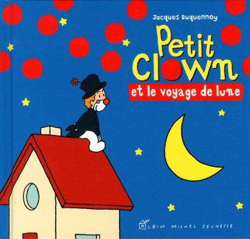 Petit clown et le voyage de lune: Jacques Duquennoy
