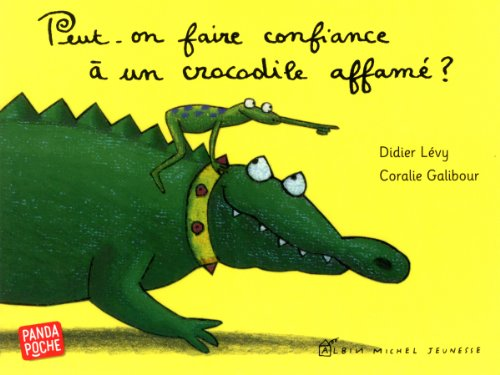 Peut-on faire confiance à un crocodile affamé ?: L�vy, Didier
