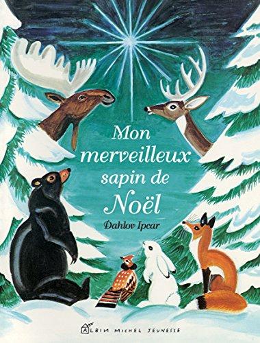 Mon merveilleux sapin de Noël: Ipcar, Dahlov