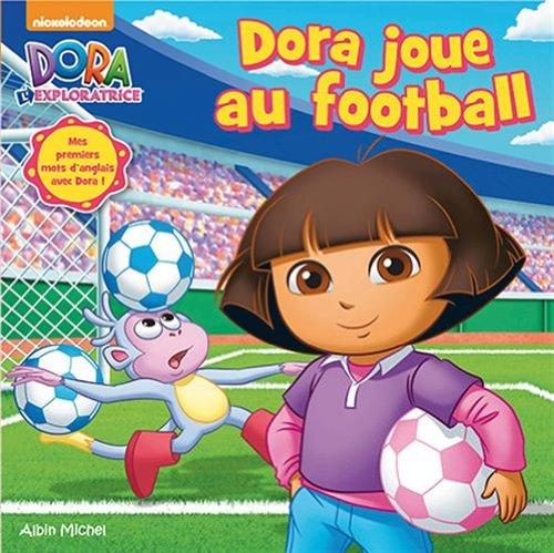 9782226255822: Dora l'exploratrice : Dora joue au football