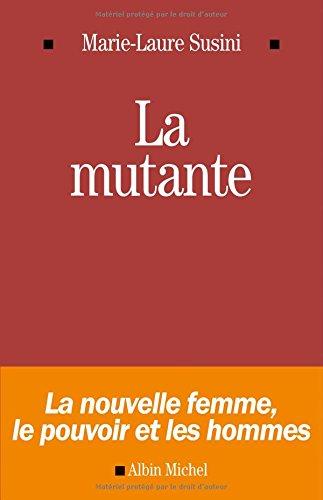 LA MUTANTE - La nouvelle femme, le: Marie-Laure Susini