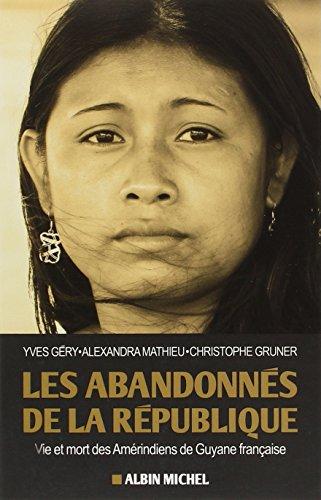9782226256959: Les abandonnés de la République - Vie et mort des Amérindiens de Guyane française