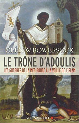 Le trône d'Adoulis Les guerres de la: Glen W.Bowersock