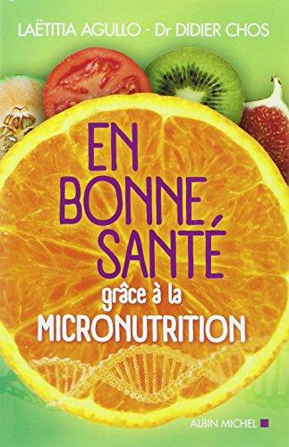 9782226257116: En Bonne Sante Grace a la Micronutrition (Nouvelle Édition)