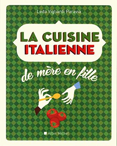 9782226257376: La cuisine italienne de mère en fille