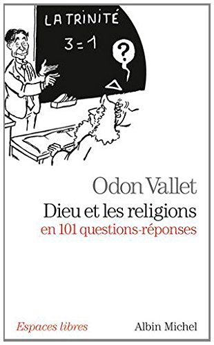 Dieu et les Religions en 101 Questions-Reponses: Odon Vallet