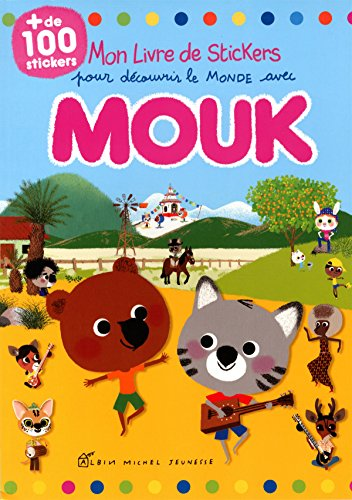 9782226258922: Mon livre de stickers pour découvrir le monde avec Mouk : Avec plus de 100 stickers