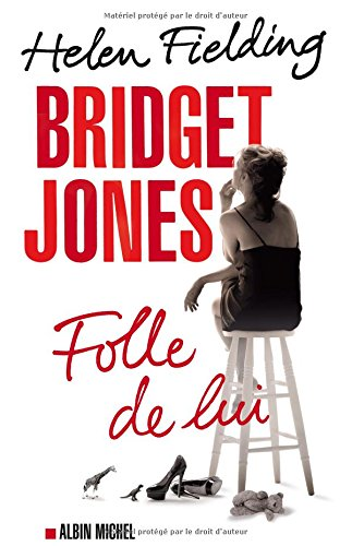 Bridget Jones : Folle de Lui: Helen Fielding