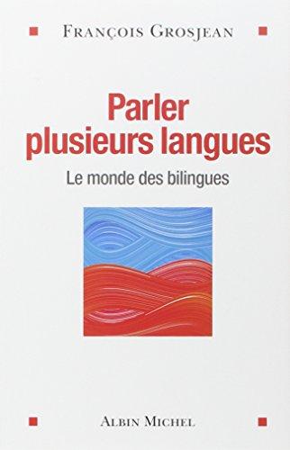 9782226312600: Parler plusieurs langues : Le monde des bilingues