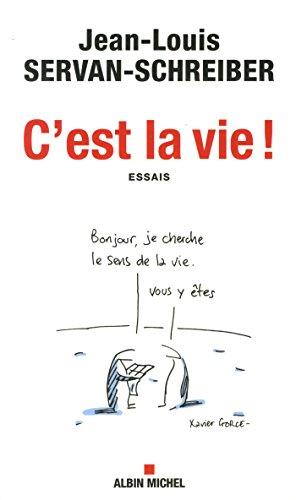C'est la vie !: Servan-Schreiber, Jean-Louis