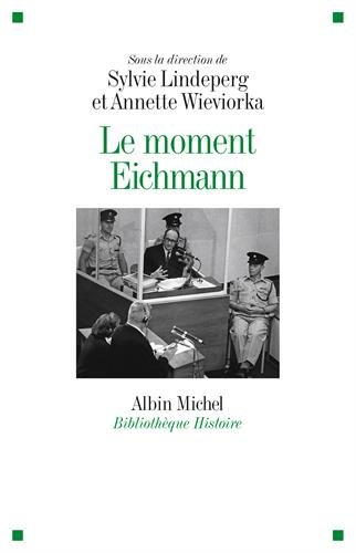 9782226315021: Le Moment Eichmann (A.M. BB.HIST.)
