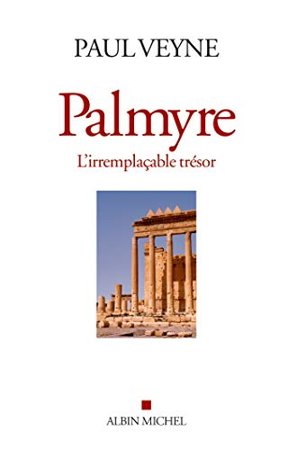 9782226315113: Palmyre , l'irremplacable tresor (French Edition)