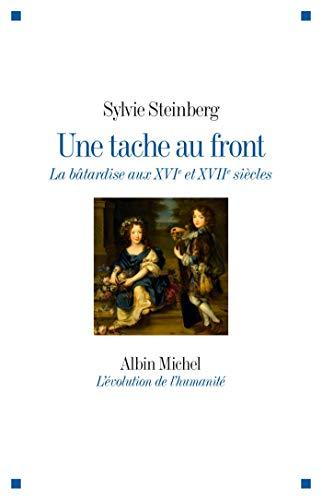 9782226315151: Une tache au front: La bâtardise aux XVIe et XVIIe siècles (A.M. EVO HUMA.G)