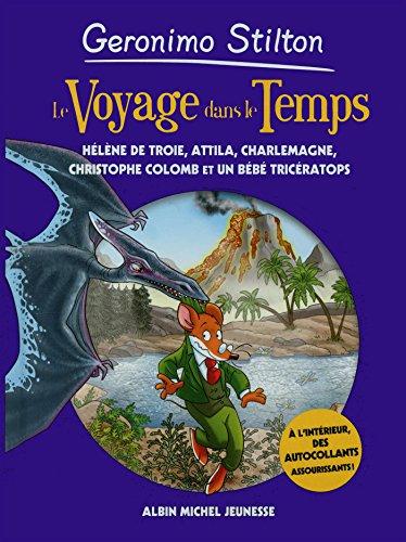 9782226315274: Le Voyage dans le Temps, Tome 6 : Hélène de Troie, Attila, Charlemagne, Christophe Colomb et un bébé tricératops (Géronimo Stilton)