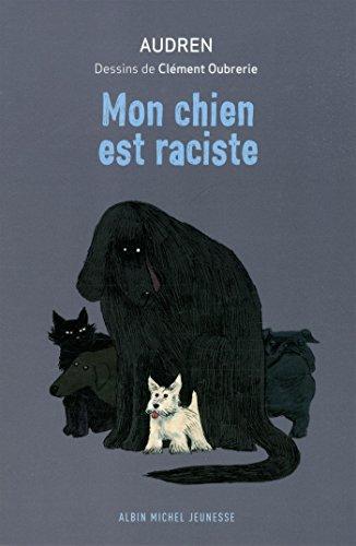 9782226315557: mon chien est raciste