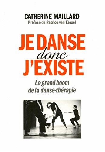 9782226316226: Je danse donc j'existe : Le grand boom de la danse-thérapie