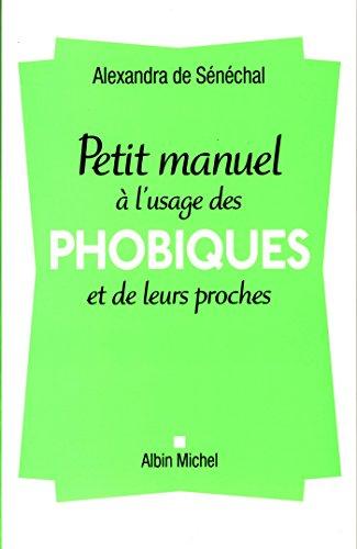 9782226316516: Petit manuel � l'usage des phobiques et de leurs proches
