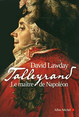 9782226316578: Talleyrand : Le ma�tre de Napol�on