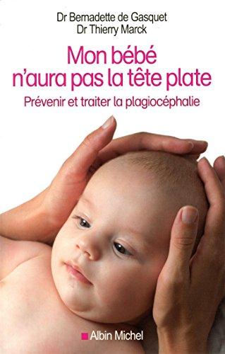 9782226316615: Mon b�b� n'aura pas la t�te plate : Pr�venir et traiter la plagioc�phalie