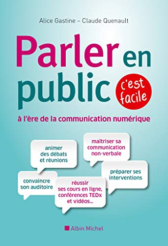 Parler en public à l'ère de la: Gastine, Alice; Quenault,