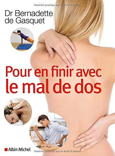 Pour en finir avec le mal de dos: De Gasquet, Dr Bernadette