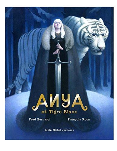 Anya et tigre blanc: François Roca; Frédéric