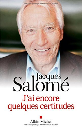 J'ai encore quelques certitudes: Salom�, Jacques