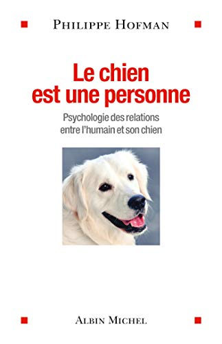 9782226319197: Le Chien est une personne: Psychologie des relations entre l'humain et son chien