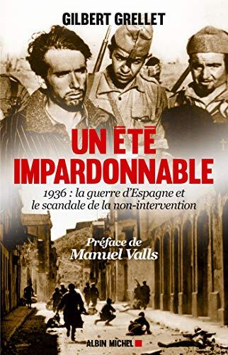 9782226320001: Un été impardonnable : 1936 : la guerre d'Espagne et le scandale de la non-intervention